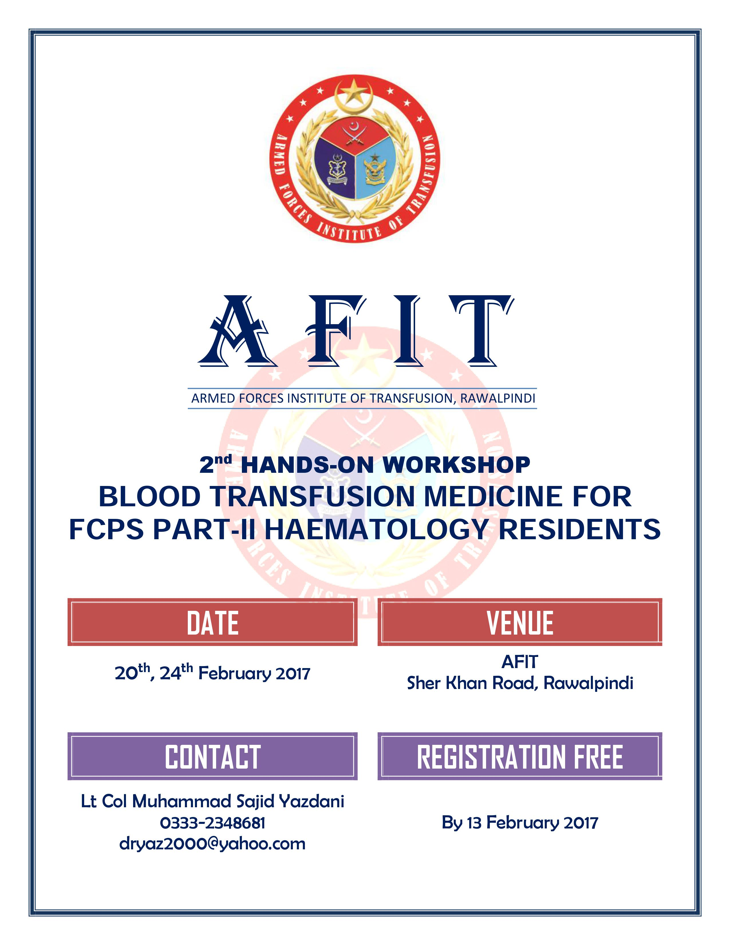 [PSH Workshop] 2nd Hands-On Blood Transfusion Medicine for FCPS Part-II Haematology Residents - 20-24 Feb 2017